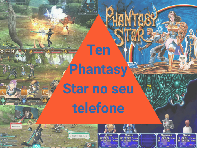 Ten Phantasy Star no seu telefone